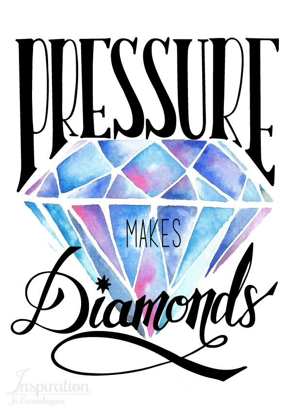 """Pressure makes diamonds"" quote with a beautiful watercolored diamond!"