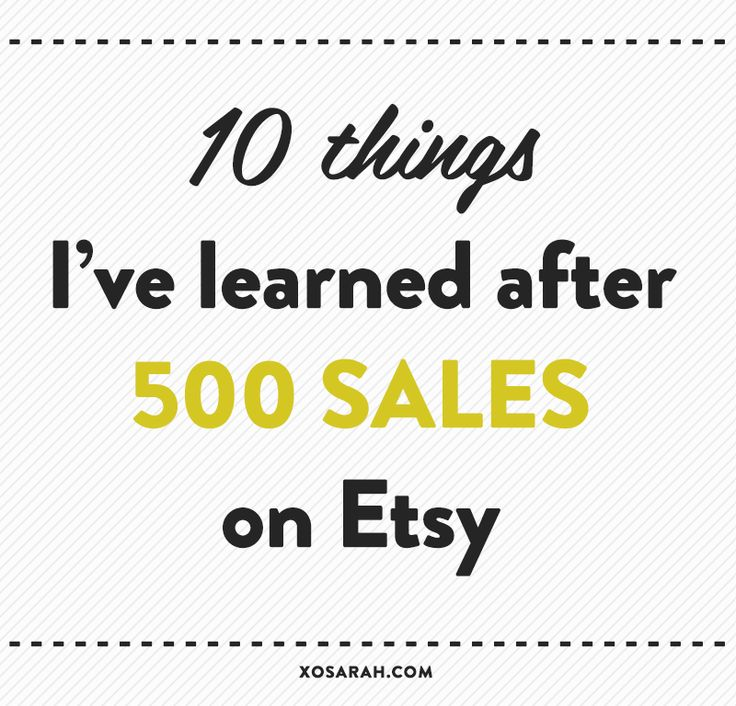 10 things I've learned after 500 sales on Etsy