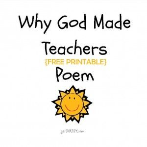 {Free Printable} Why God Made Teachers Poem @getSNAZZY