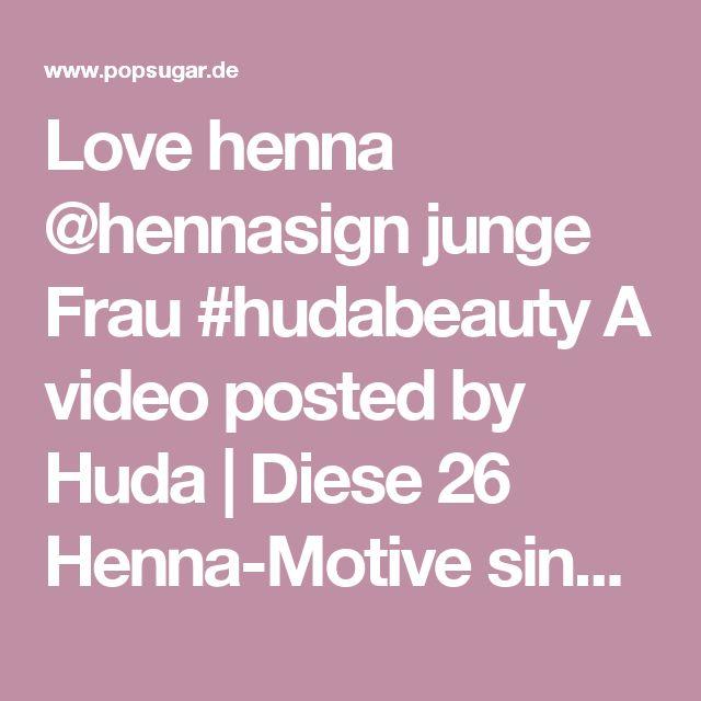 Love henna @hennasign junge Frau #hudabeauty A video posted by Huda   Diese 26 Henna-Motive sind die perfekte Alternative zu permanenten Tattoos   POPSUGAR Deutschland Photo 2