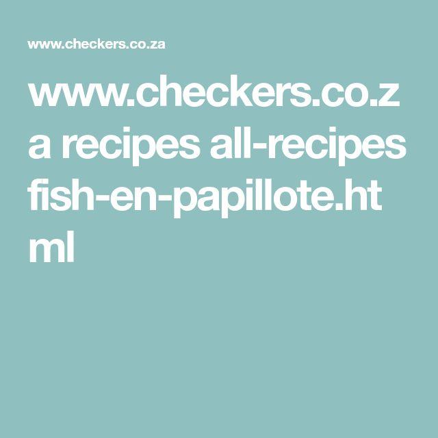 www.checkers.co.za recipes all-recipes fish-en-papillote.html
