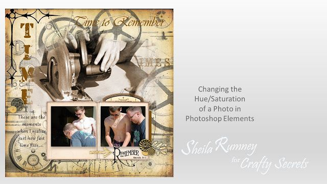 Great Digital Tutorial by Sheila Rumney showing how to change the hue and saturation of a photo in Photoshop Elements. Also links to more projects from Crafty Secrets Linky Party and DT Challenge - Let's Hear it for the Boys!