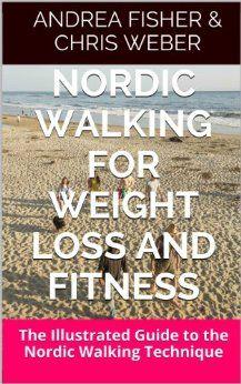 Nordic Walking для снижения веса. Иллюстрированное руководство по северной ходьбе  от Андреа Фишера и Криса Вебера. В этой книге вы найдете информацию по технике нордической ходьбы, по выбору оборудования и оптимальному плану тренировок для потери веса.