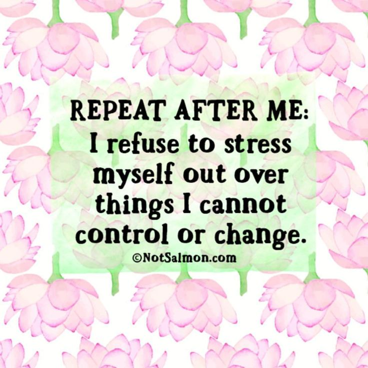 """1,017 Likes, 6 Comments - karen salmansohn (@notsalmon) on Instagram: """"Repeat after me: I refuse to stress myself out about things I cannot control or change!"""""""