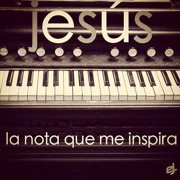 Jesús es la nota que me inspira...