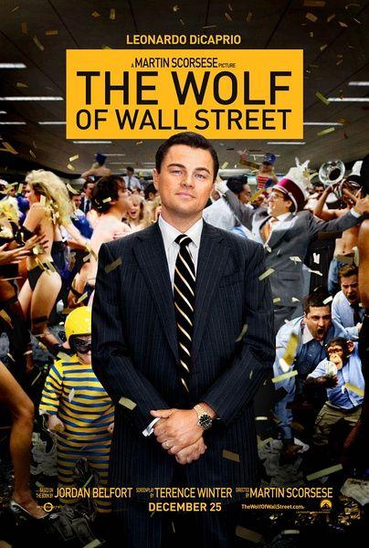 The Wolf Of Wall Street 華爾街之狼 海報 導演:Martin Scorsese 編劇:Terence Winter / Jordan Belfort