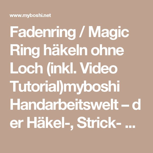 Fadenring Magic Ring Häkeln Ohne Loch Inkl Video Tutorial