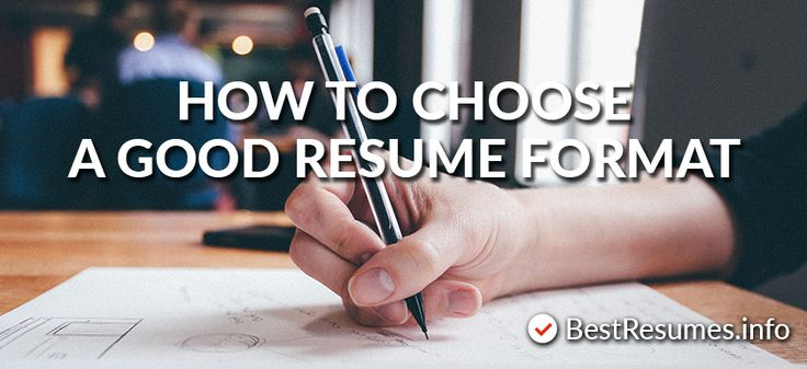HOW TO CHOOSE A GOOD RESUME FORMAT   Before starting writing your resume, you need to decide which resume format you are going use. A good resume format must outline work experience and education in a systematic way.  Use only one type of a resume format throughout the whole resume and be consistent with it. Never mix different layouts. Consistency will allow the reader an easy orientation in the text and get a quick overview. Your chosen resume format should exhibit your great assets such as yo