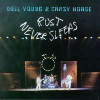 """Neil Young & Crazy Horse - """"Rust Never Sleeps"""" (1979)"""