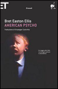 American Psycho, Bret Easton Ellis (Einaudi 2005) a cura di Micol Borzatta