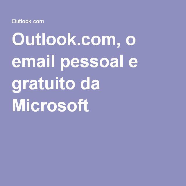 Outlook.com, o email pessoal e gratuito da Microsoft