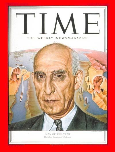 1951 TIME Magazine Person of the Year - Mohammad Mossadegh.  Democratically elected Prime Minister of Iran from 1951 to 1953 when his government was overthrown in a coup d'État orchestrated by the British MI6 and the American CIA.