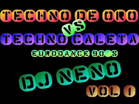 cool Techno De Oro Vs. Techno Caleta ((Full Eurodance 90's)) Dj Neno /// Megamix Vol. 1 ///