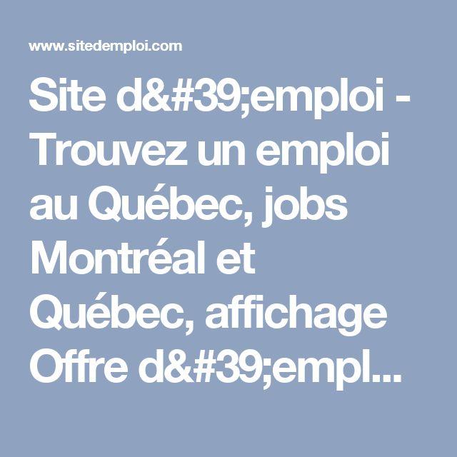 Site d'emploi - Trouvez un emploi au Québec, jobs Montréal et Québec, affichage Offre d'emploi | fr-ca