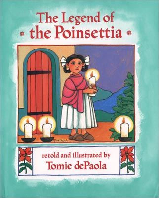 Legend of the Poinsettia - Christmas in Mexico I love this book & how it captures the spirit of giving ...