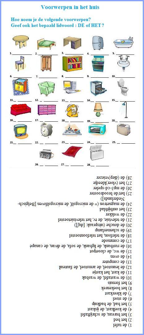 Oefening : voorwerpen in het huis. Hoe noem je de voorwerpen? Geef ook het bepaald lidwoord : DE of HET?