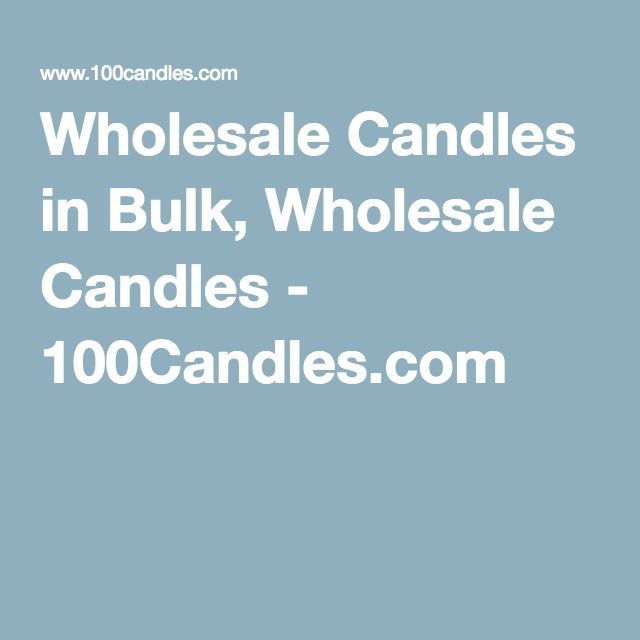 Wholesale Candles in Bulk, Wholesale Candles - 100Candles.com