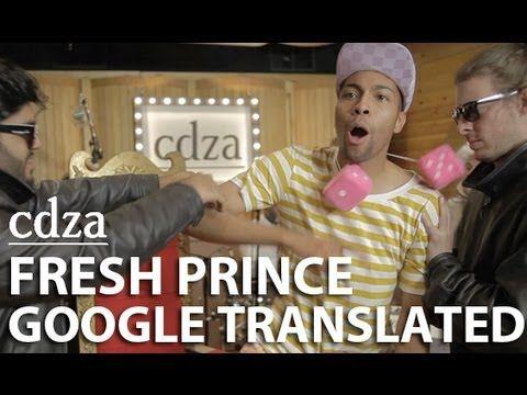Why Google Translate doesn't work  Fresh Prince: Google Translated | cdza Opus No. 16
