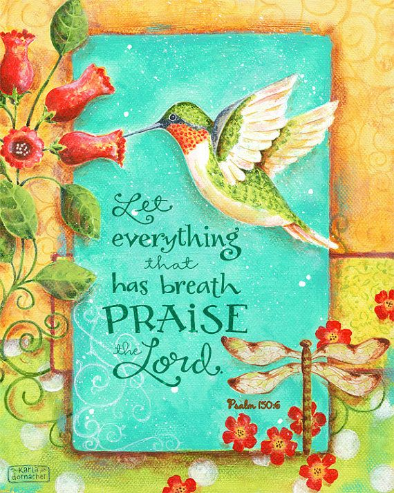 Let Everything Praise the Lord Hummingbird Hand Lettered Psalm 150 8x10 Christian Scripture Inspirational Art Print