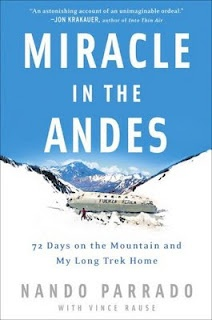 "Miracle in the Andes: Memoir of one of the survivors of the airplane crash upon which ""Alive"" was based."