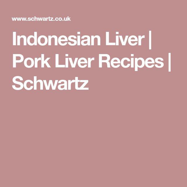 Indonesian Liver | Pork Liver Recipes | Schwartz