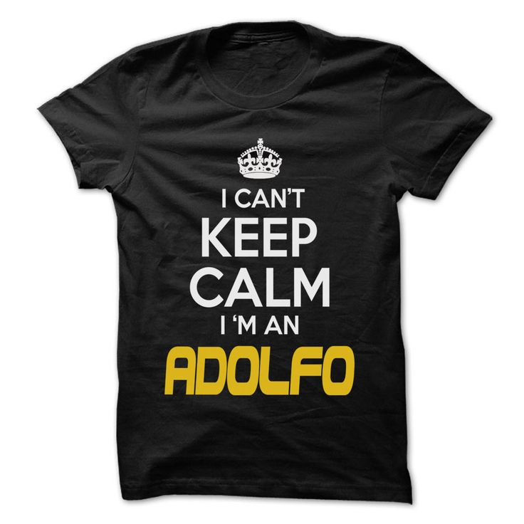 Keep Calm ᑎ‰ I am ... ADOLFO - Awesome Keep Calm Shirt !If you are ADOLFO or loves one. Then this shirt is for you. Cheers !!!Keep Calm, cool ADOLFO shirt, cute ADOLFO shirt, awesome ADOLFO shirt, great ADOLFO shirt, team ADOLFO shirt, ADOLFO mom shirt, ADOLFO dady shirt, ADO