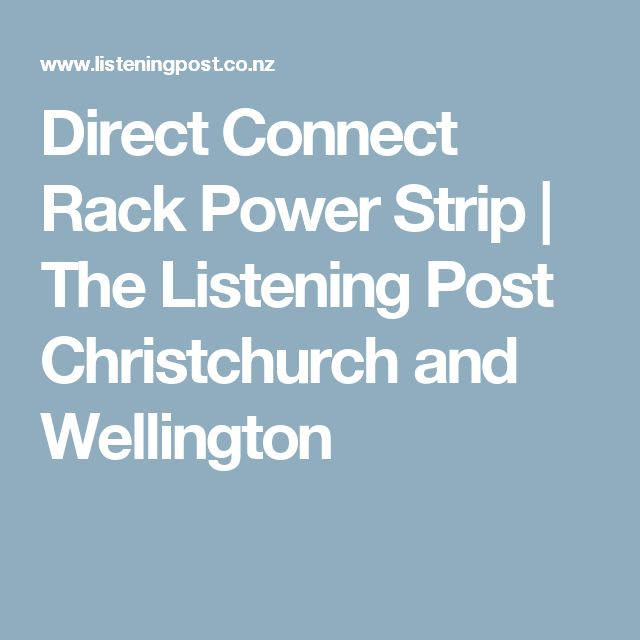 Direct Connect Rack Power Strip | The Listening Post Christchurch and Wellington