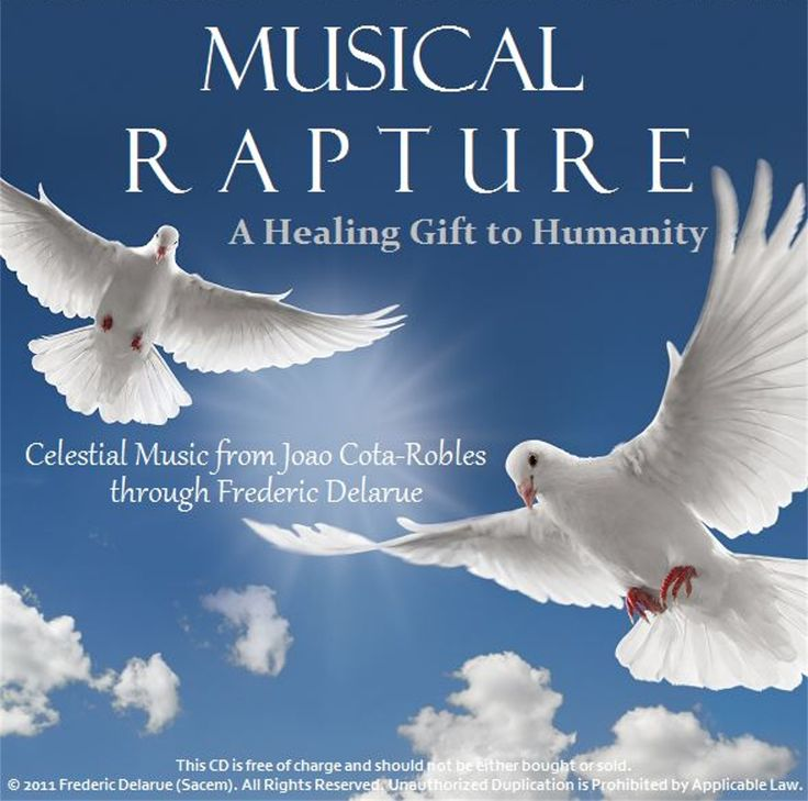 """Musical Rapture, A Healing Gift for Humanity, by Frederic Delarue. Free Download. """"The frequency of this Celestial Music communicates with the Divine Intelligence of the body, raising the consciousness of each cell. This sacred music is compatible and works in harmony with every healing modality or medical treatment a person may choose to experience. The music resonates with an additional blessing for everyone who is dealing with any form of cancer."""" #music #inspirationalmusic #inspirational"""