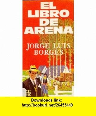 El Libro De Arena (9788401421396) Jorge Luis Borges , ISBN-10: 840142139X  , ISBN-13: 978-8401421396 ,  , tutorials , pdf , ebook , torrent , downloads , rapidshare , filesonic , hotfile , megaupload , fileserve