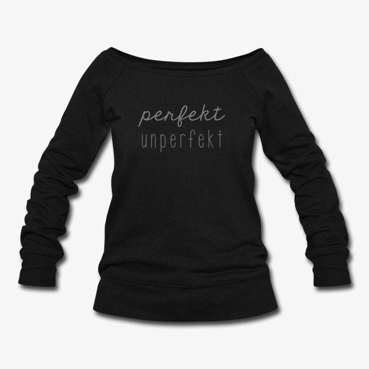 perfekt unperfekt #perfekt #unperfekt #Shirt #Statement #Worte #Sprüche #Druck #Onlinedruck #Design #SprücheShirts #Shirt mit Sprüchen