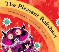 Rs. 130. Book plus free DIY craft kit featuring rakshasa horns! The Pleasant Rakshasa - Sowmya Rajendran, Niveditha Subramanium, Tulika, Paperback, 24 pages Karimuga is a rakshasa, a pleasant rakshasa. He is a beautiful rakshasa too. But that makes all other rakshasas jealous and Karimuga can't bear to see them unhappy...