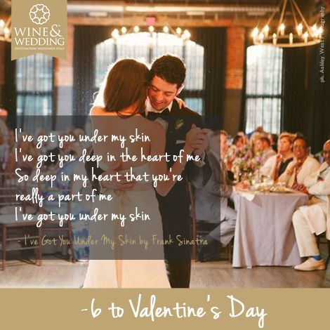 -6 ... Waiting for #ValentinesDay #Love songs for your first #wedding dance / I've got you under my skin by Frank Sinatra