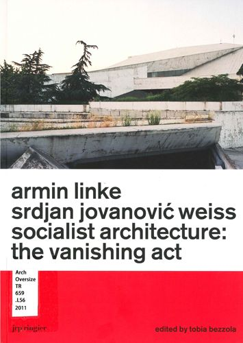 Socialist architecture : the vanishing act