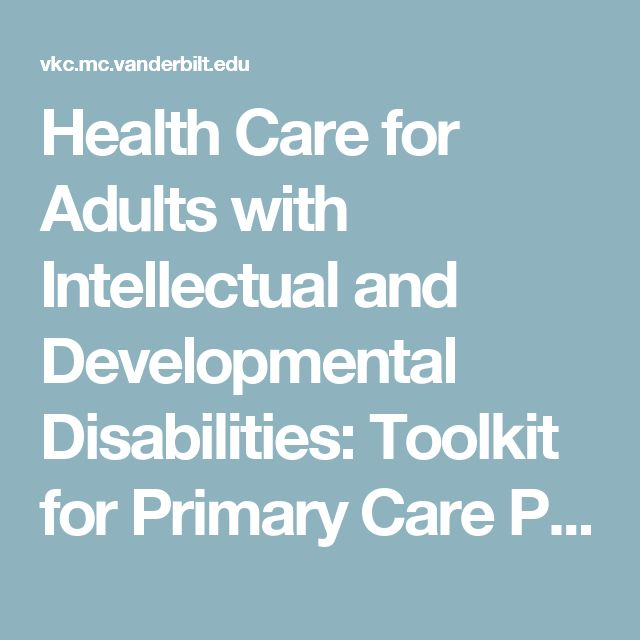 Health Care for Adults with Intellectual and Developmental Disabilities: Toolkit for Primary Care Providers