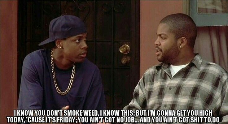 Funny Getting High Quotes: I'm Gonna Get You High Today!! Friday Movie Quote