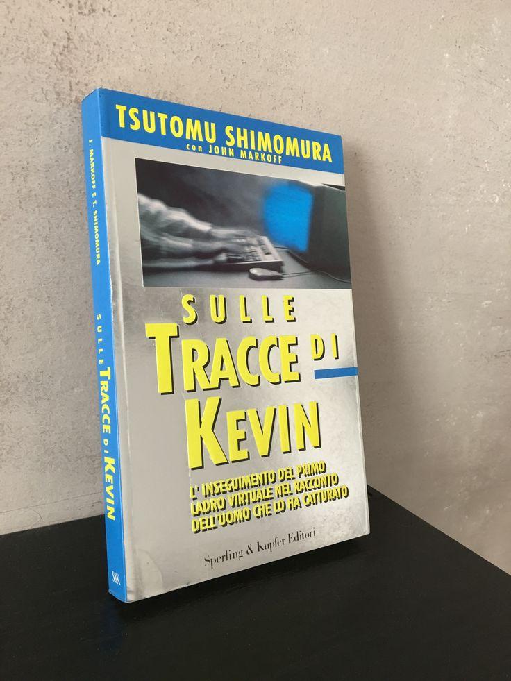 """""""Sulle tracce di Kevin"""" Tsutomu Shimomura, prima e unica edizione Sperling & Kupfer, 1996"""