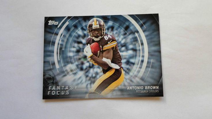2015 TOPPS FOIL INSERT FANTASY FOCUS ANTONIO BROWN # FF- AB #PittsburghSteelers