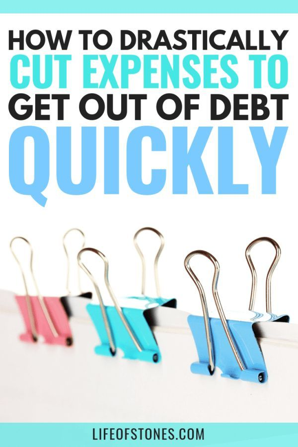 How to drastically cut expenses to get out of debt quickly