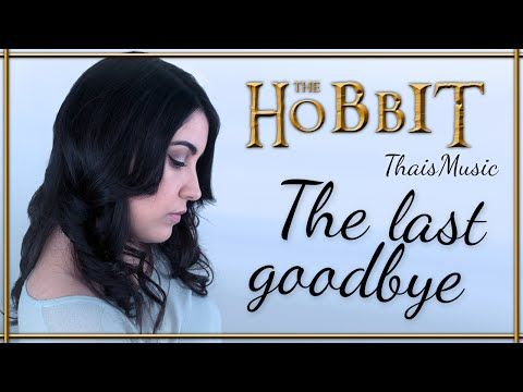 The #Hobbit - The last goodbye music video cover