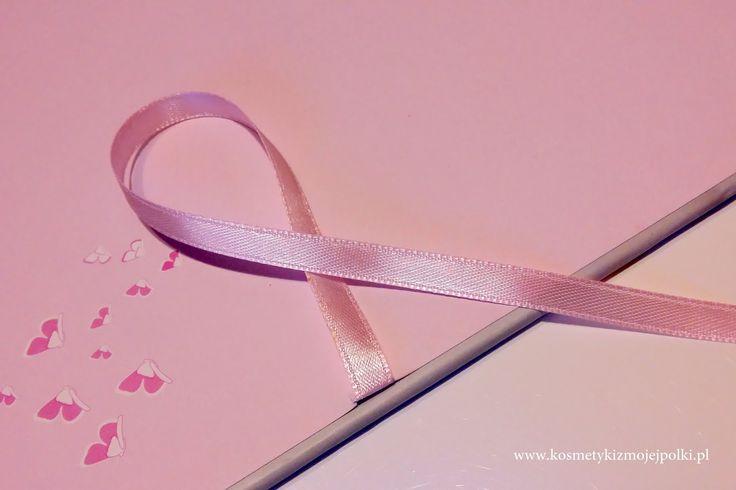 KOSMETYKI Z MOJEJ PÓŁKI: Różowa wstążka | październik miesiącem walki z rakiem piersi
