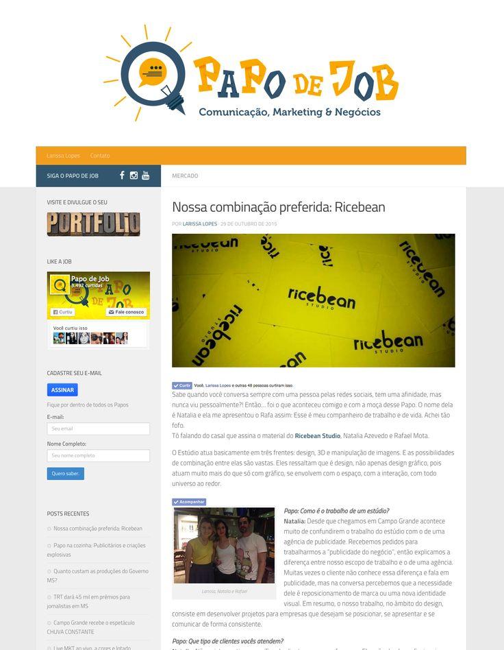 Entrevista do Ricebean Studio no blog Papo de Job http://papodejob.com.br/nossa-combinacao-preferida-ricebean/