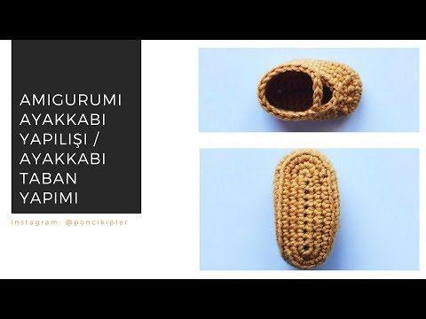 Amigurumi Ayakkabı Nasıl Yapılır ? Ayakkabı Tabanı Nasıl Yapılır ? - YouTube