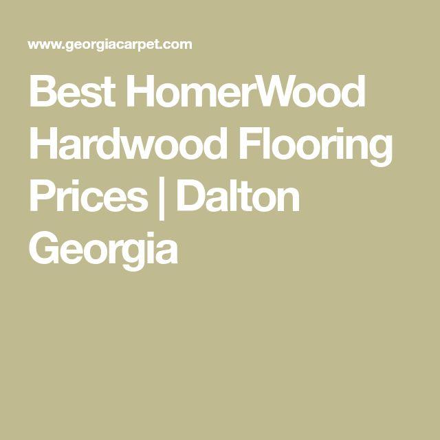 Best HomerWood Hardwood Flooring Prices | Dalton Georgia