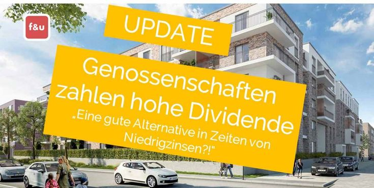 """Genossenschaften zahlen hohe Dividenden   Update  - """"Eine gute Alternative in Zeiten von Niedrigzinsen?"""""""