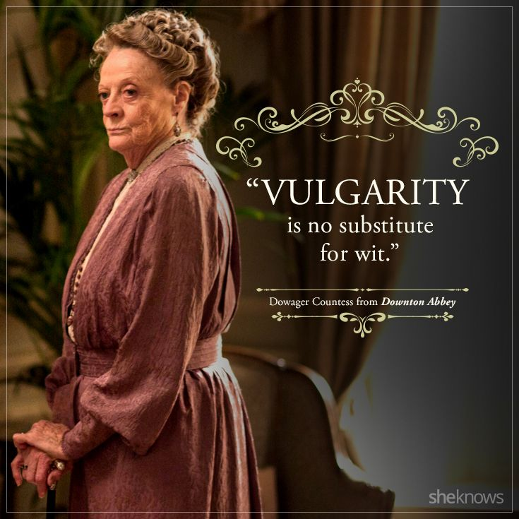 Here are the Dowager Countess's best quotes from Downton Abbey.
