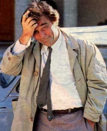 Detective Columbo (Peter Falk): SOCRATIC IRONY is employed when someone says something that conveys a message that contradicts the literal words. Someone attempting to use Socratic irony might sound like the old television detective Columbo who always disparaged his own talents to make the suspect think he was an idiot.