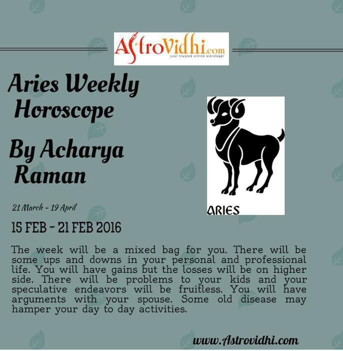 Check your Aries Weekly Horoscope ( from 15 Feb to 21 Feb 2016 ) . Read your weekly horoscope online Hindi/English at AstroVidhi.com. Get free guidance for this week and plan your full week accordingly.