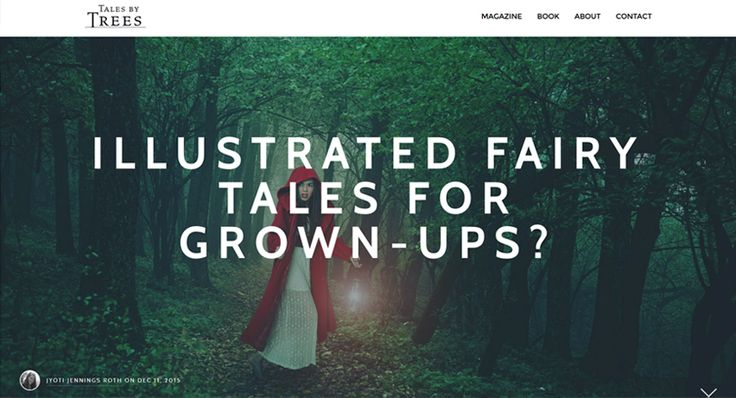 Fairy tales can provide us with truths and ideas that other genres are less able to convey. So where are the illustrated fairy tales for grown-ups? A Tales by Trees article by Jyoti Jennings. Read from: http://www.talesbytrees.com/illustrated-fairy-tales-for-grown-ups/