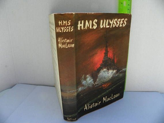 H.M.S. Ulysses by Alistair MacLean First Edition 1955  War