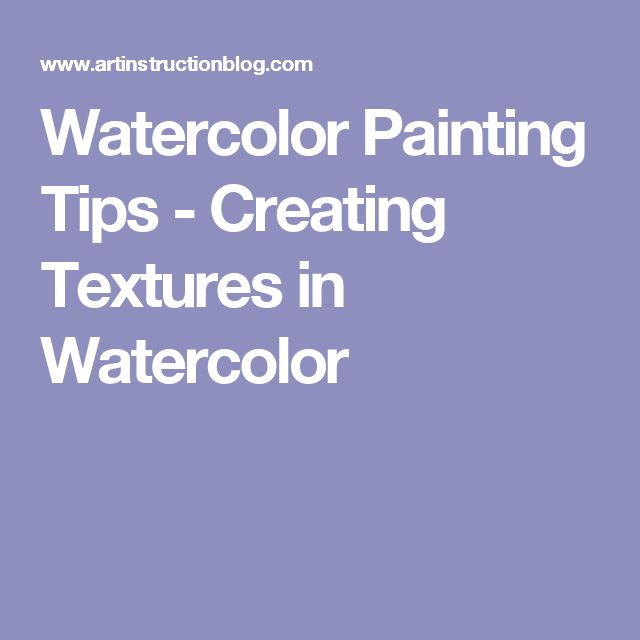 Watercolor Painting Tips - Creating Textures in Watercolor More